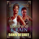 Sunshine & Rain, Dawn Desiree