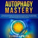 Autophagy Mastery, Elouisa Smith