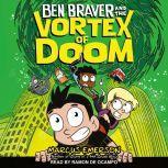 Ben Braver and the Vortex of Doom, Marcus Emerson
