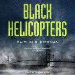 Black Helicopters, Caitlin R. Kiernan