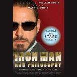 Iron Man and Philosophy Facing the Stark Reality, William Irwin