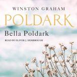 Bella Poldark A Novel of Cornwall 1818-1820, Winston Graham