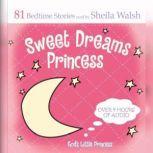 Sweet Dreams Princess 81 Favorite Bedtime Bible Stories Read by Sheila Walsh, Sheila Walsh