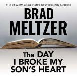 The Day I Broke My Son's Heart, Brad Meltzer