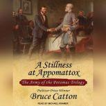A Stillness at Appomattox, Bruce Catton