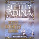 Devices Brightly Shining A Steampunk Christmas Novella, Shelley Adina