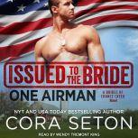 Issued to the Bride One Airman, Cora Seton