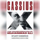 Cassius X The Transformation of Muhammad Ali, Stuart Cosgrove
