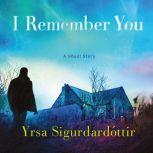 I Remember You A Ghost Story, Yrsa Sigurdardottir
