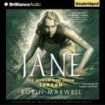 Jane The Woman Who Loved Tarzan, Robin Maxwell