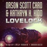 Lovelock, Orson Scott Card and Kathryn H. Kidd