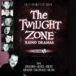 The Twilight Zone Radio Dramas, Volume 3, Various Authors