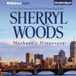 Michael's Discovery A Selection from The Devaney Brothers: Michael and Patrick, Sherryl Woods