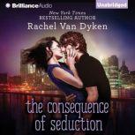 The Consequence of Seduction, Rachel Van Dyken