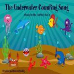 The Underwater Counting Song A Benny the Fish Story Book 4, Geraldine Dunkley