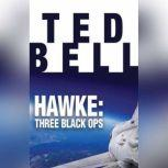 Hawke: Three Black Ops, Ted Bell