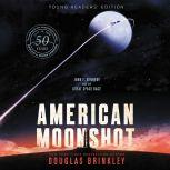 American Moonshot Young Readers' Edition John F. Kennedy and the Great Space Race, Douglas Brinkley