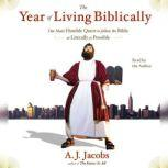 The Year of Living Biblically One Man's Humble Quest to Follow the Bible as Literally as Possible, A. J.  Jacobs