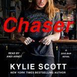 Chaser A Dive Bar Novel, Kylie Scott