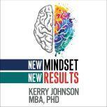 New Mindset, New Results, MBA Johnson