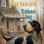 Fishbone's Song, Gary Paulsen