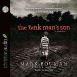 The Tank Man's Son A Memoir, Mark Bouman