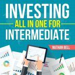 Investing All in One for Intermediate, Nathan Bell