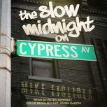 The Slow Midnight on Cypress Avenue, Mike Figliola
