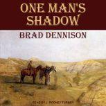 One Man's Shadow, Brad Dennison
