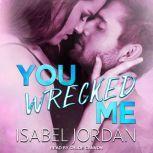 You Wrecked Me, Isabel Jordan