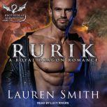 Rurik A Royal Dragon Romance, Lauren Smith