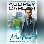 International Guy: Montreal, Audrey Carlan