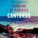 Cantoras A novel, Carolina De Robertis