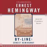 Byline: Ernest Hemingway, Ernest Hemingway