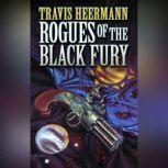 Rogues of the Black Fury, Travis Heermann