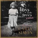 Boys in the Trees A Memoir, Carly Simon