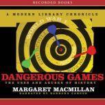 Dangerous Games, Margaret MacMillan