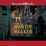 Black Diamond A Mystery of the French Countryside, Martin Walker
