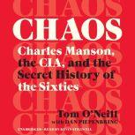 Chaos Charles Manson, the CIA, and the Secret History of the Sixties, Tom O'Neill