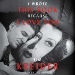 I Wrote This Book Because I Love You Essays, Tim Kreider