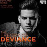 The Theory of Deviance The Portland Rebels, Book Three, Rebecca Grace Allen