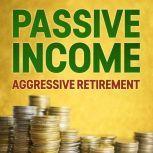 Passive Income, Aggressive Retirement, Nathan Bell