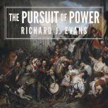 The Pursuit of Power Europe: 1815-1914, Richard J. Evans