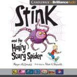 Stink and the Hairy Scary Spider, Megan McDonald