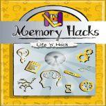 Memory Hacks, Life 'n' Hack