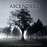 ASCENDERS: HIGH SCHOOL FOR THE RECENTLY DEPARTED (Book One), CL Gaber