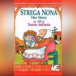 Strega Nona, Her Story, Tomie dePaola