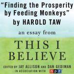 "Finding Prosperity By Feeding Monkeys A ""This I Believe"" Essay, Harold Taw"