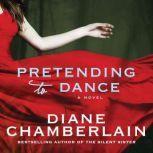 Pretending to Dance, Diane Chamberlain
