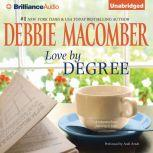 Love by Degree A Selection from Learning to Love, Debbie Macomber